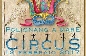Polignano a Mare, Domenica 12 Febbraio 2017 C i r c u s